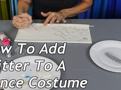 How To Add Glitter To A Dance Costume