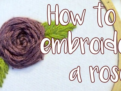 How to embroider a rose