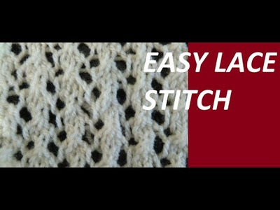 Knit Pattern * VERY EASY LACE STITCH *