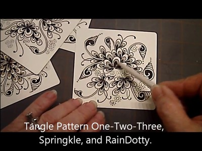 OneTwoThree, Springkle and RainDottyTangle Pattern Lesson #15