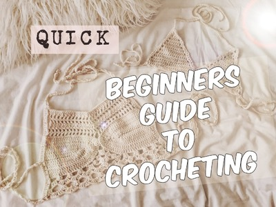 QUICK BEGINNERS GUIDE TO CROCHETING