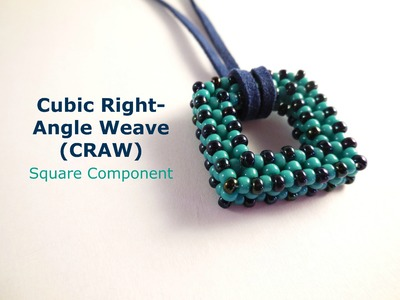Square Cubic Right-Angle Weave (CRAW) Component