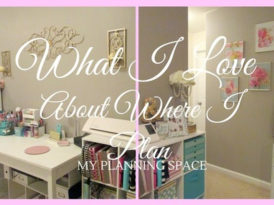 What I Love About Where I Plan ~ Planner & Craft Space ~ Collab