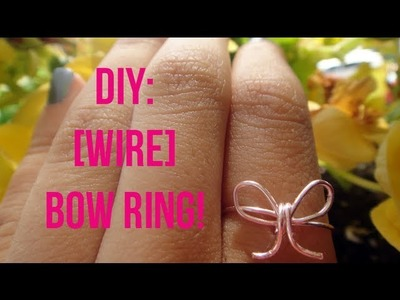 DIY: How to make a Wire Bow Ring!