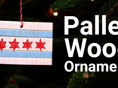 How To Make a Pallet Wood Ornament