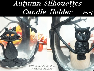 Autumn Silhouettes Candle Holder Part 1-Polymer Clay Tutorial
