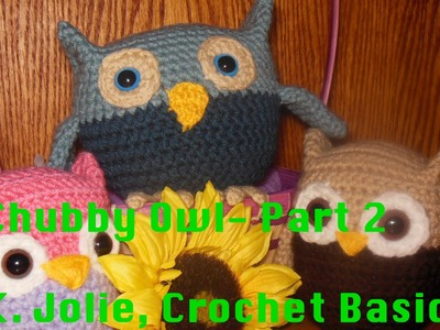 Crochet Basics 124 K. Jolie FREE Chubby Owl Part 2 Kawaii Anime Crochet Pattern Baby Decor Toy