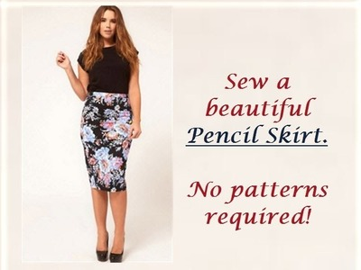 How to sew Pencil Skirt without Patterns
