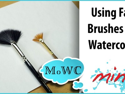 How to use a Fan Brush for Watercolor Painting