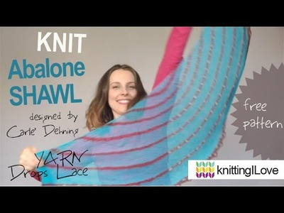 Knit Abalone SHAWL by Carle Dehning FREE PATTERN Drops Lace yarn KnitPro needles | knittingILove