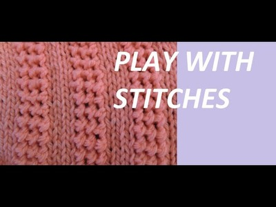 Knit Pattern * PLAY WITH STITCHES *