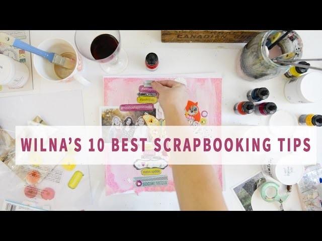My Best 10 Tips for Scrapbooking.