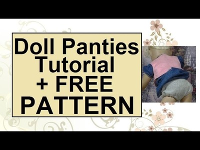 Doll Underwear Tutorial and Free Pattern