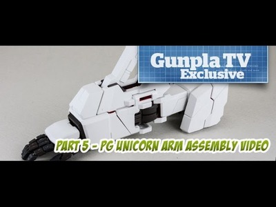 Gunpla TV Exclusive - Part 5 - PG Unicorn Gundam Arm Assembly - Hlj.com