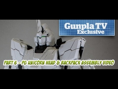 Gunpla TV Exclusive – Part 6 – PG Unicorn Gundam Head, Backpack, and Body Assembly - Hlj.com