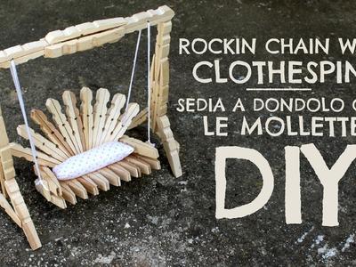 ROCKIN CHAIN with CLOTHESPIN ● Sedia a dondolo con le mollette!