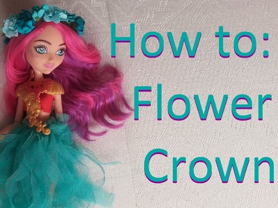 Doll Hair Accessory: Flower Crown for Ever After High dolls by EahBoy