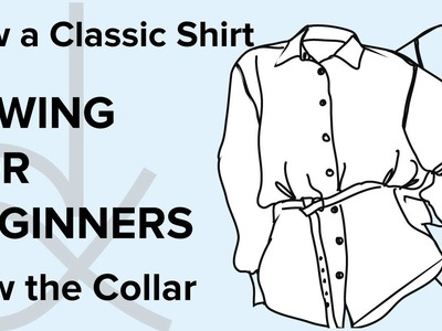 How to Sew, for Beginners, Sew a Shirt Collar Part 5