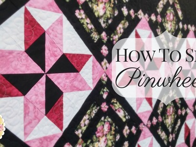 How to Sew Pinwheels | Shabby Fabrics