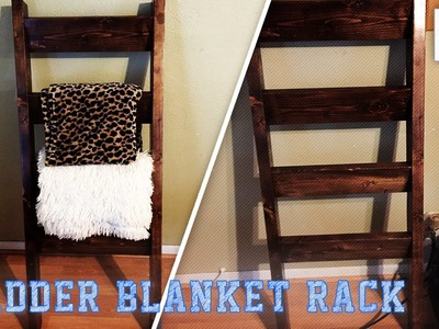 My Next Project: Ladder Blanket Rack