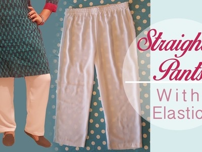 Straight Pants with Elastic - EASY - Patterns, cutting, stitching - Cloud Factory