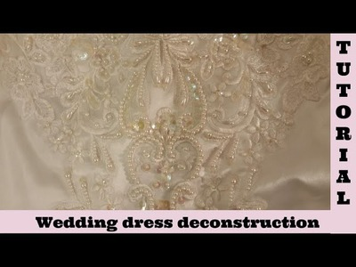 Wedding dress 1 deconstruction Shabby Chic tutorial,  lace, applique, fabric, by Crafty Devotion
