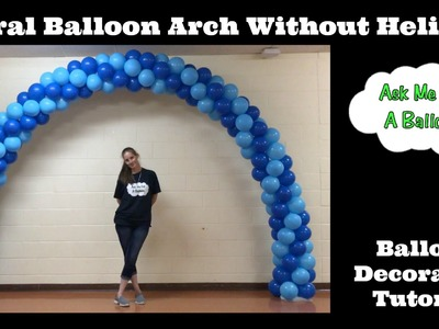 Spiral Balloon Arch Tutorial Without Helium
