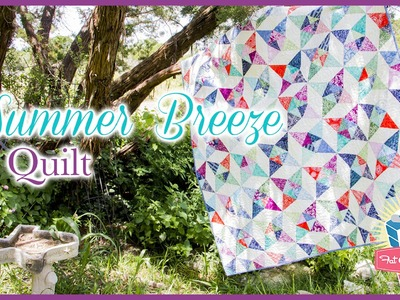 The Summer Breeze Quilt! Easy Quilting Tutorial with Kimberly Jolly of Fat Quarter Shop