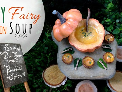 Miniature Pumpkin Soup Scene for Fairy Garden or Dollhouse, Mixed Media Polymer Clay Food Tutorial