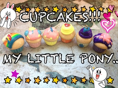 MY LITTLE PONY CUPCAKE CLAY CHARMS!