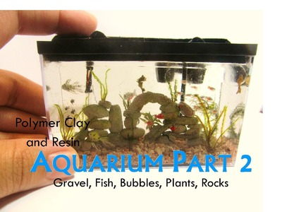 Polymer Clay and Resin Dollhouse Miniature Aquarium Part 2