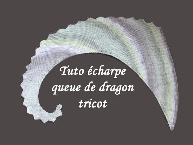 tuto echarpe queue de dragon au tricot knit scarf dragon tail. Black Bedroom Furniture Sets. Home Design Ideas