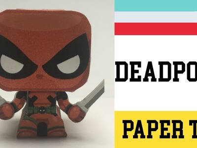 How to Make a Deadpool Paper Toy ( Papercraft ) (free template) by Gus Santome