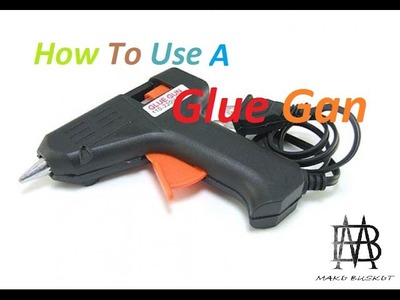 How to use GLUE GUN Properly