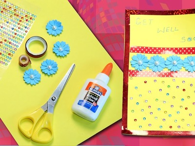Greeting Card DIY | How to | Make Get Well Soon Card Yourself