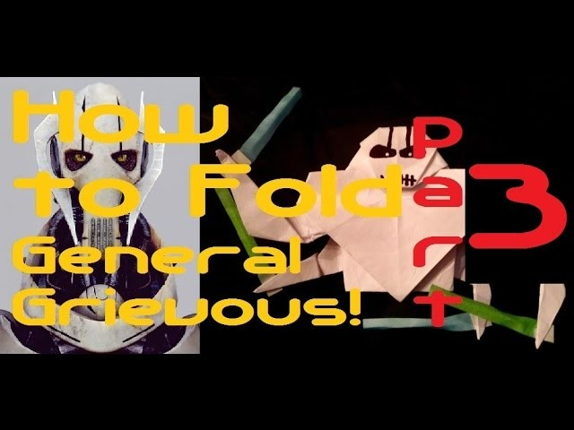 How to Fold General Grievous EP#3: Body