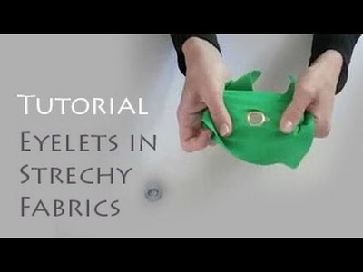How to Set Eyelets in Stretchy Fabrics
