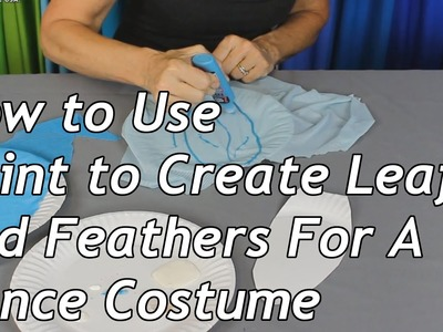 How to Use Paint to Create Leafs and Feathers For A Dance Costume