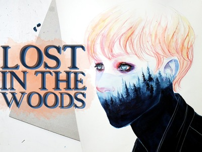 LOST IN THE WOODS [WATERCOLOR]