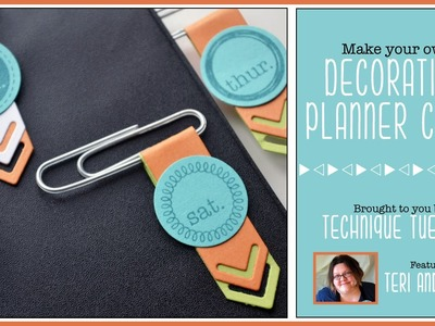 Making Decorative Planner Clips: A Tips & Techniques Video