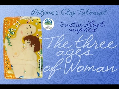 The Three Ages of Woman - Gustav Klimt Painting inspired - Polymer Clay & Resin Tutorial