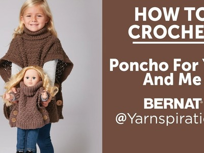 How To Crochet a Poncho: Poncho for You and Me