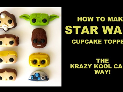 How To Make Star Wars Cupcake Toppers
