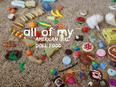 All Of my American Girl Doll Food!