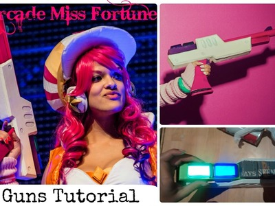 Arcade Miss Fortune Cosplay Tutorial - The Guns