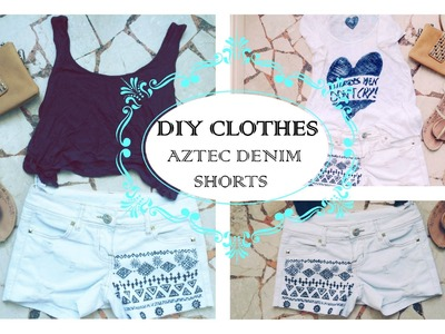 DIY CLOTHES - AZTEC DENIM SHORTS + OOTD