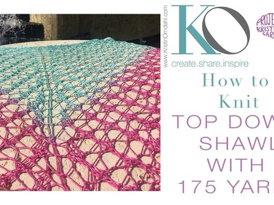 How to Knit Top Down Gradient Shawl with only 175 yards Worsted weight yarn