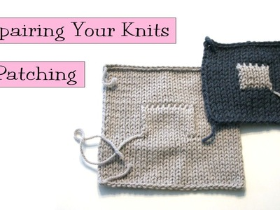 Knitting Help - Patching Your Knits