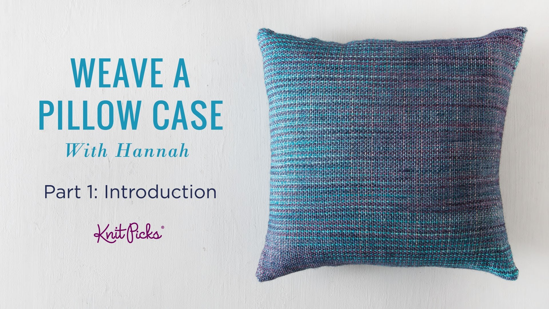 Learn to Weave a Pillow Case - Part 1 - Introduction