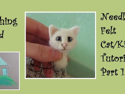 Needle Felt Tutorial Cat. Kitten PART 1 THE HEAD - The Wishing Shed - Beginner